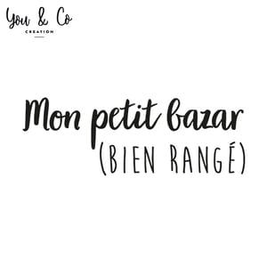 """Image of Sticker """"Mon petit bazar (bien rangé)"""""""