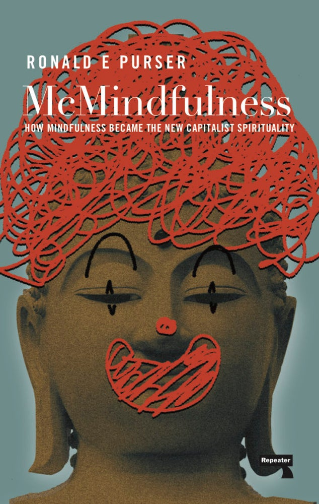 Image of McMindfulness: How Mindfulness Became the New Capitalist Spirituality