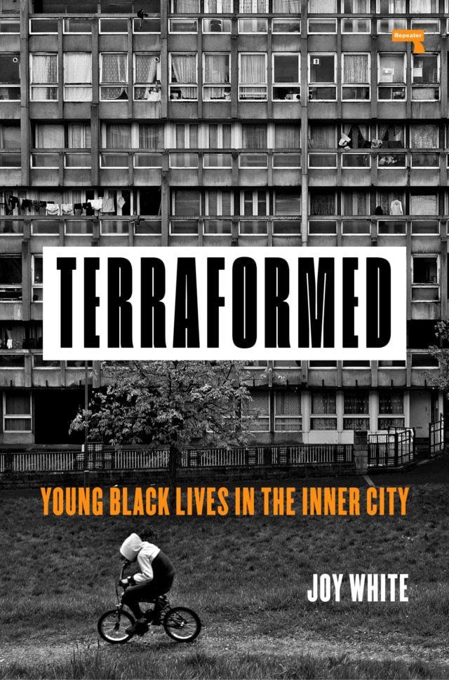 Image of  Joy White Terraformed: Young Black Lives in the Inner City