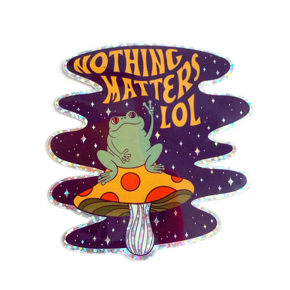 Image of Nothing Matters Frog Sticker