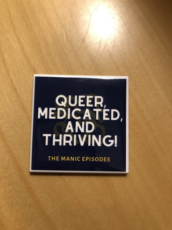 Image of Queer, Medicated, and Thriving Magnet