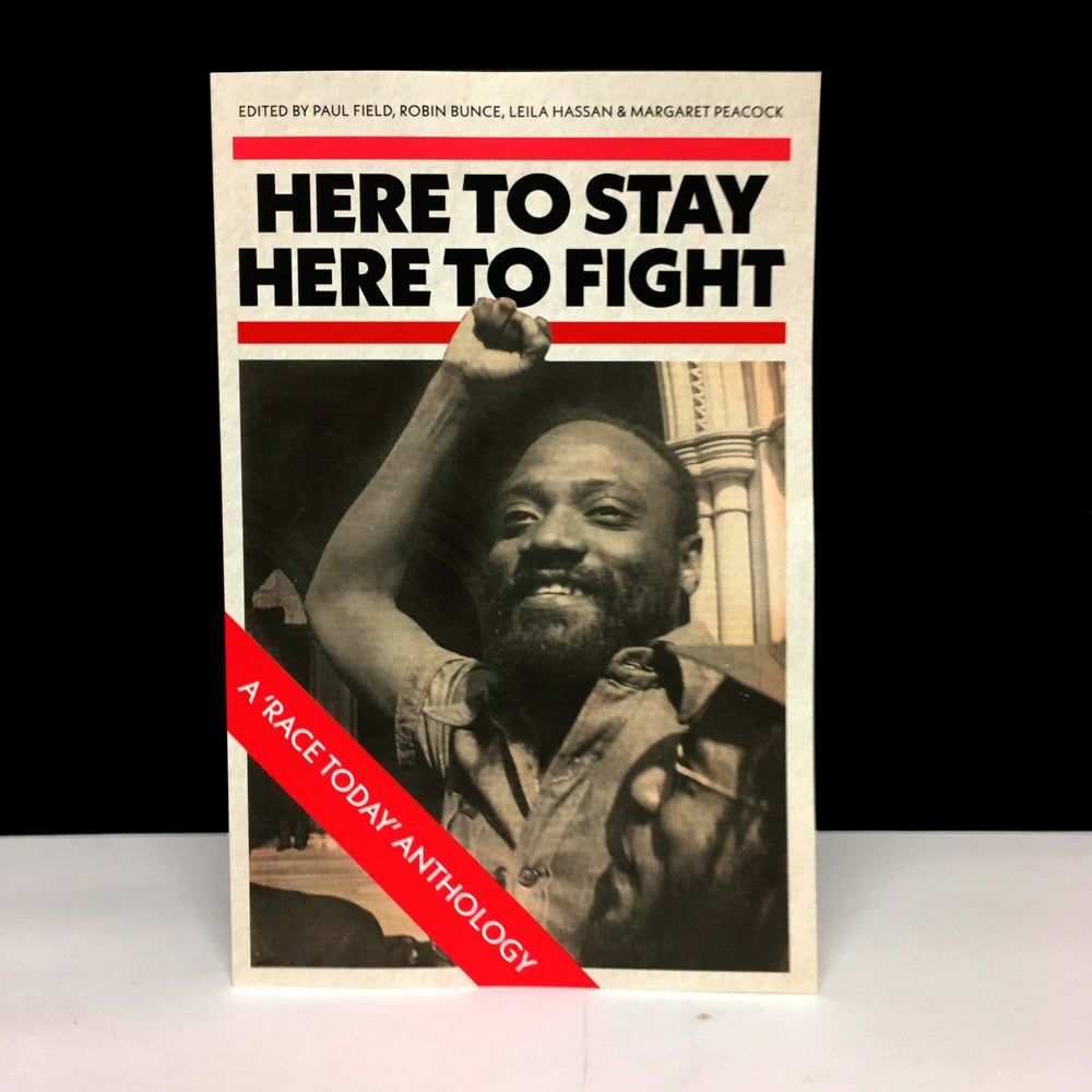Here to Stay, Here to Fight: A Race Today Anthology
