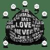 LOVE NEVER DIES Face Mask