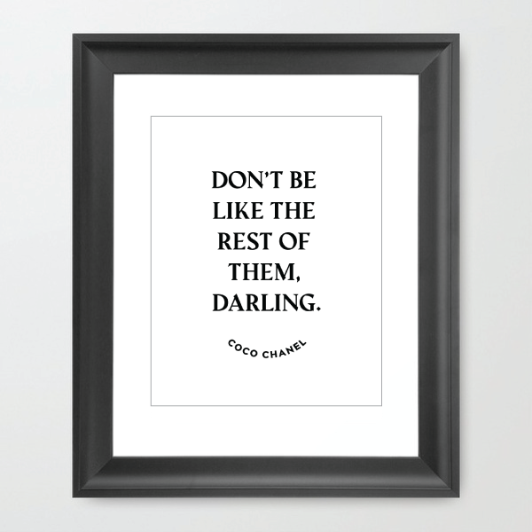 Image of Coco Chanel - Don't Be Like the Rest of Them Darling