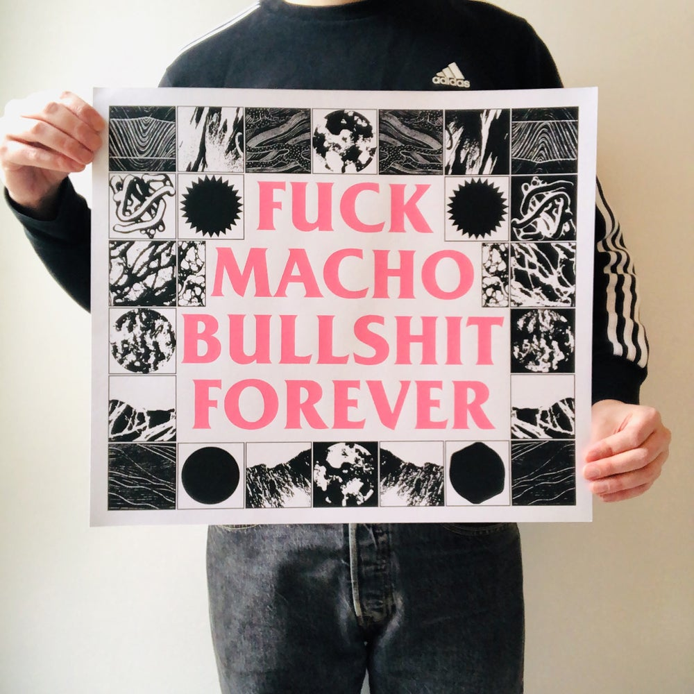 Image of Fuck Macho Bullshit Forever large screen print