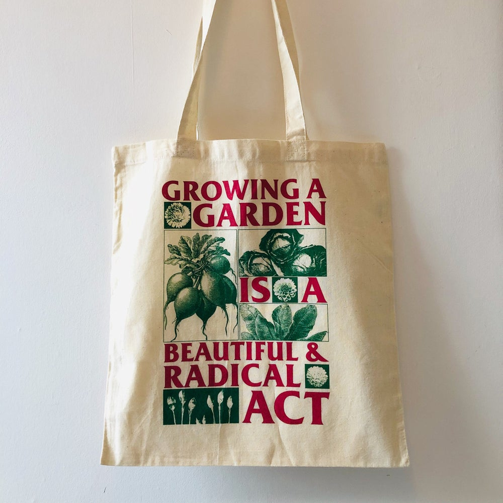 Image of Growing a Garden is a Beautiful and Radical Act tote bag