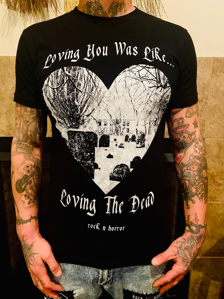 Image of Loving The Dead Tee