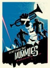 Here Come the Mummies - The Wicked Never Rest tour poster - Only 10 AP Available