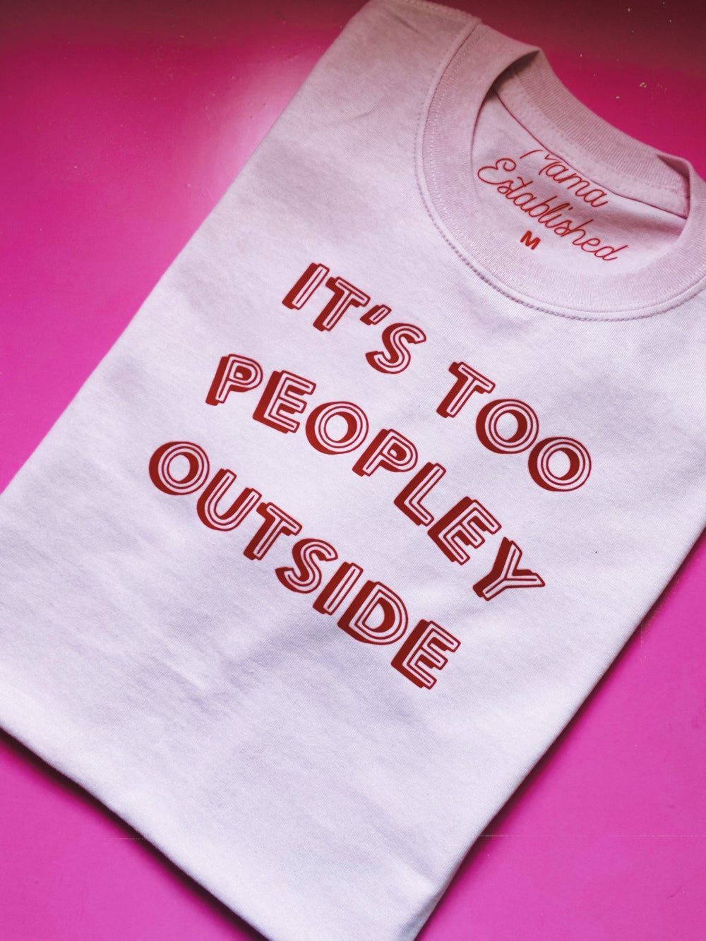 "Image of ""Too peopley"" tee"