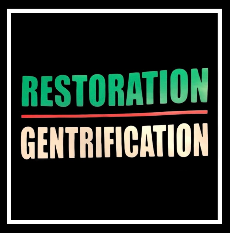 Image of RESTORATION OVER GENTRIFICATION