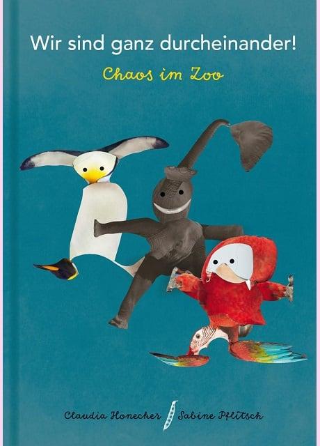 Claudia Honecker & Sabine Pflitsch: Wir sind ganz durcheinander! Chaos im Zoo