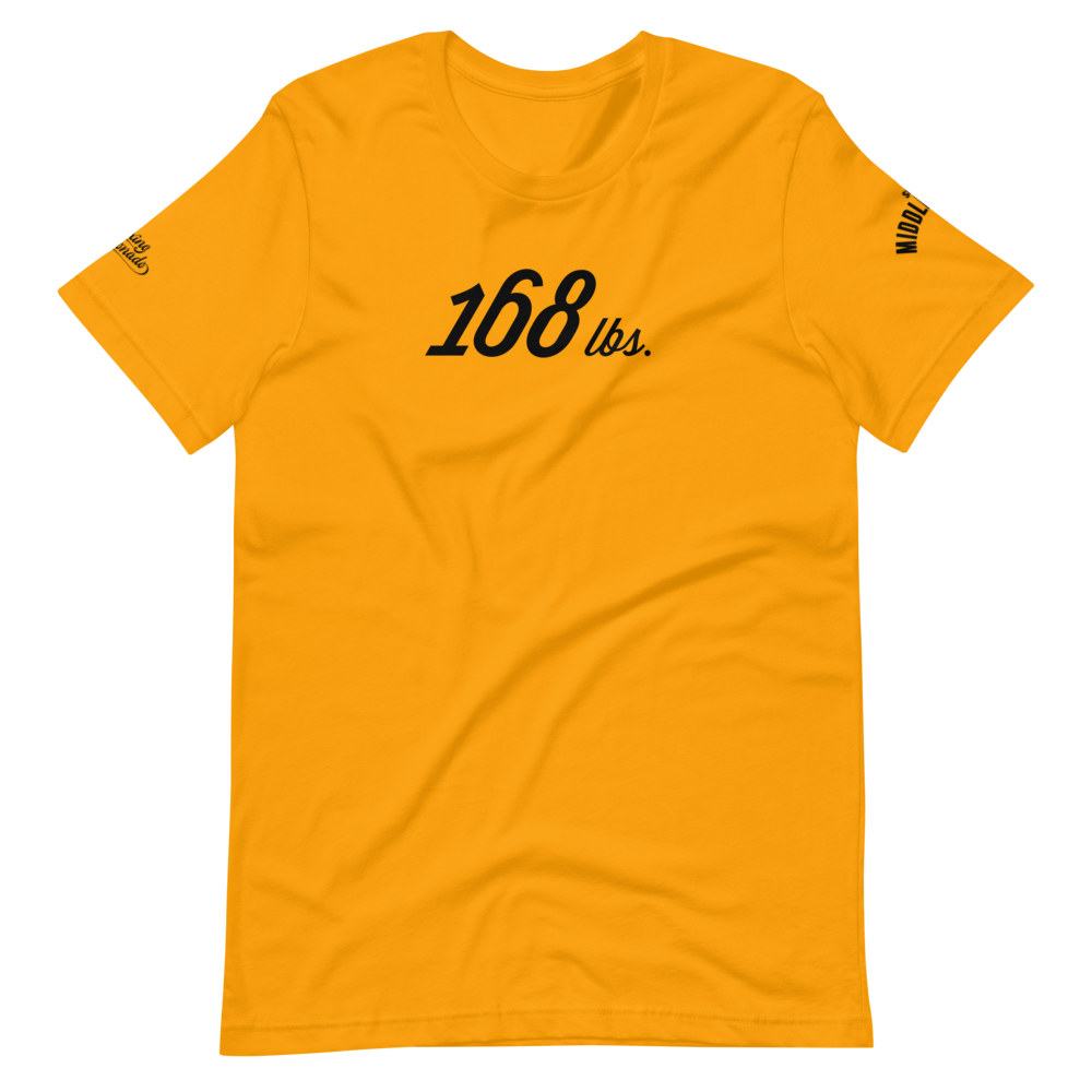 168 lbs | Super Middlewight T-Shirt (3 Colors)