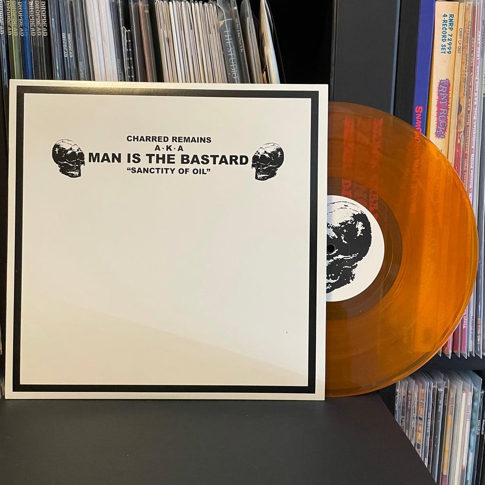 "MAN IS THE BASTARD / BIZARRE UPROAR ""Sanctity Of Oil"" 10"" LP"
