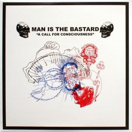 "MAN IS THE BASTARD ""Our Earth's Blood / A Call For Consciousness"" 10"" LP"