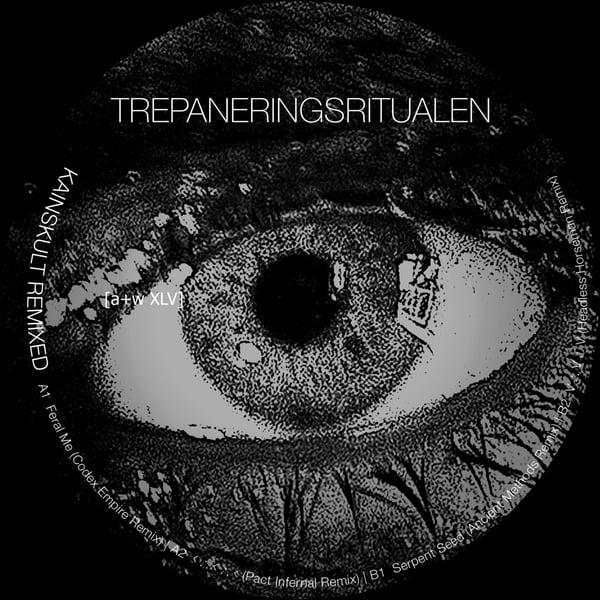 "Image of [a+w XLV] Trepaneringsritualen - Kainskult Remixed 12"""