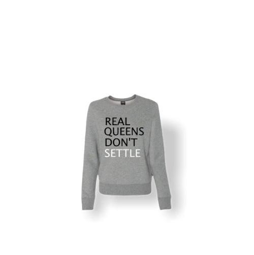 """Gray """"Real Queens Don't Settle"""" Sweater"""