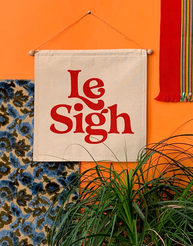 Image of Le Sigh- Wall Banner