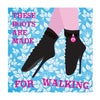"""These Boots Are Made For Walking"" Print"