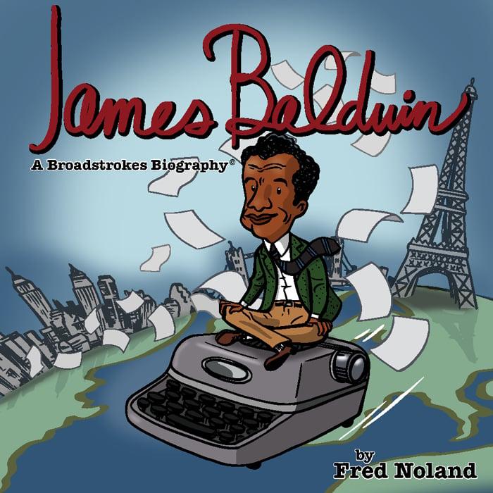 Image of James Baldwin: A Broadstrokes Biography