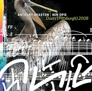 "Image of Anthony Braxton/Ben Opie: ""Duets (Pittsburgh) 2008"""