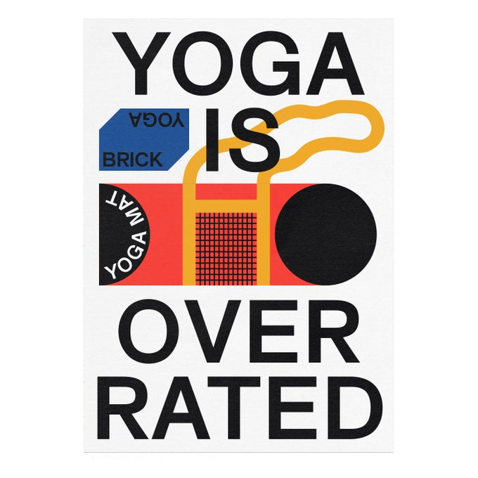Image of YOGA IS OVERRATED By Marco Oggian