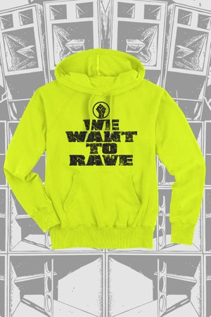 Image of We want to rave - Hoodie ltd. Neon edition