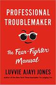 Image of Luvvie Ajayi Jones -- <em>Professional Troublemaker</em> -- Inky Phoenix