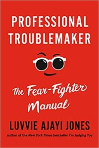 Image of Luvvie Ajayi Jones -- <em>Professional Troublemaker</em> -- Inky Phoenix