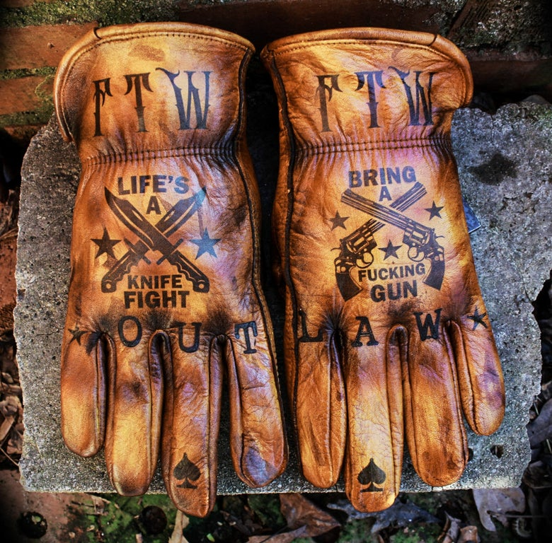 Image of Life's a knife fight/Bring a gun custom leather gloves