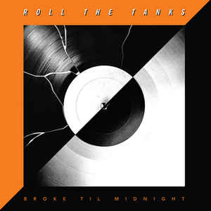 Image of Roll the Tanks - Broke Til Midnight LP