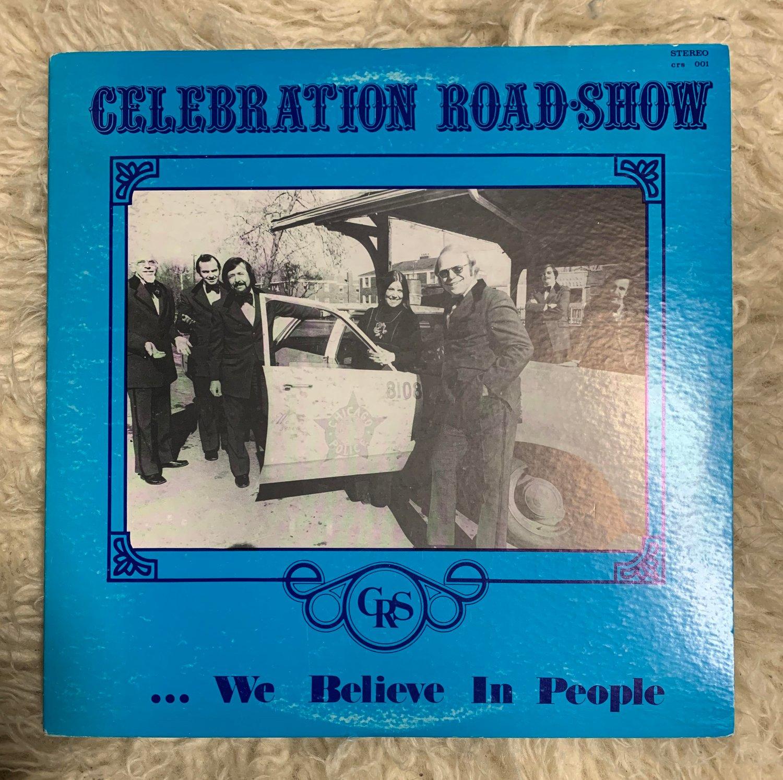 Image of CELEBRATION ROAD SHOW - ...We Believe In People (Celebration, 197?) [ORIGINAL LP]
