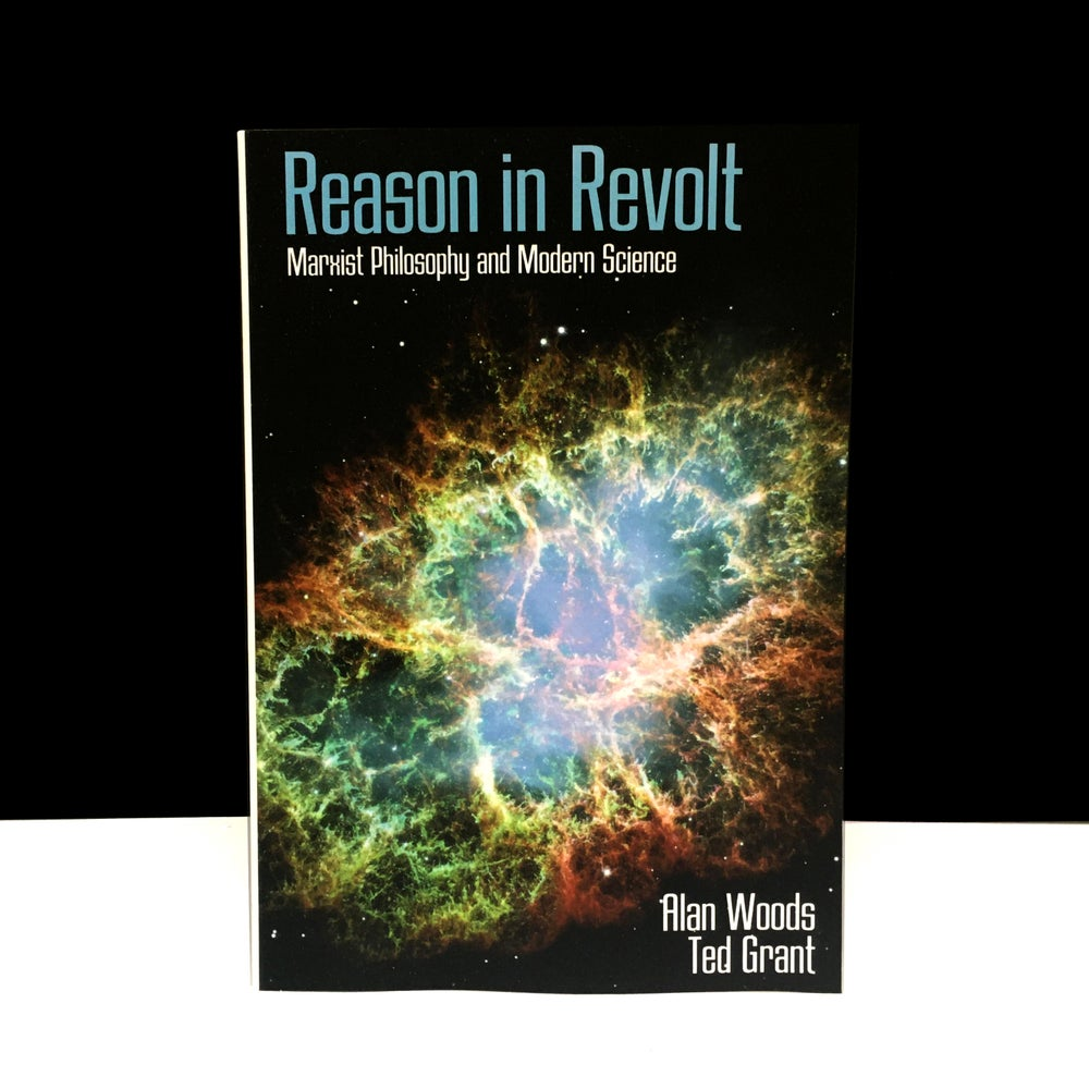 Reasons in Revolt: Marxism Philosophy and Modern Science