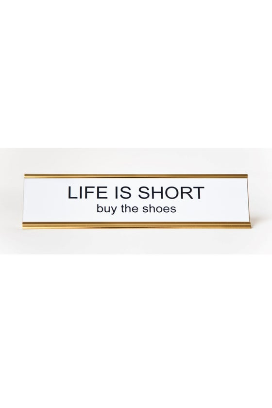 Image of Life is Short, Buy the Shoes nameplate