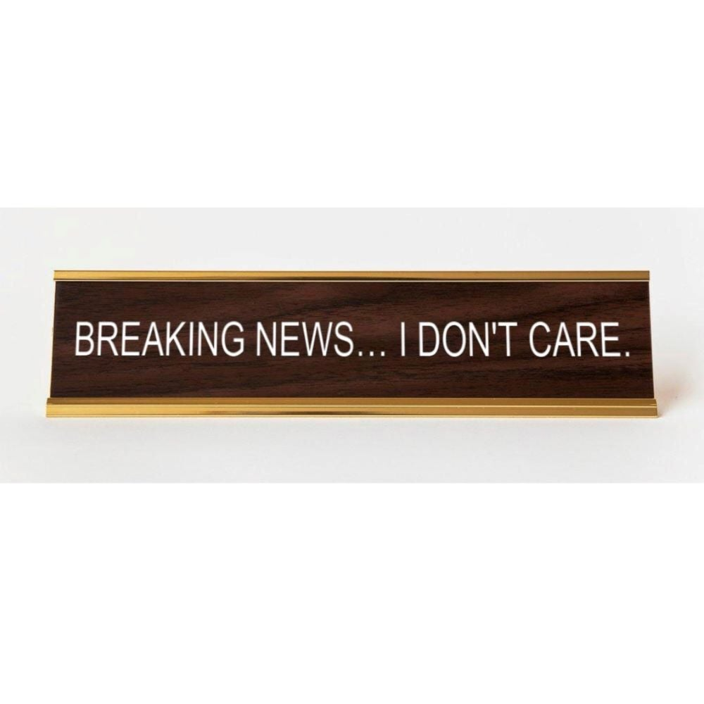 Image of Breaking News I Don't Care nameplate