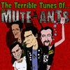 the Mute Ants - The Terrible tunes of... (CD)