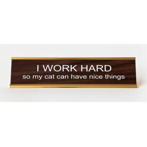 Image of I WORK HARD nameplate