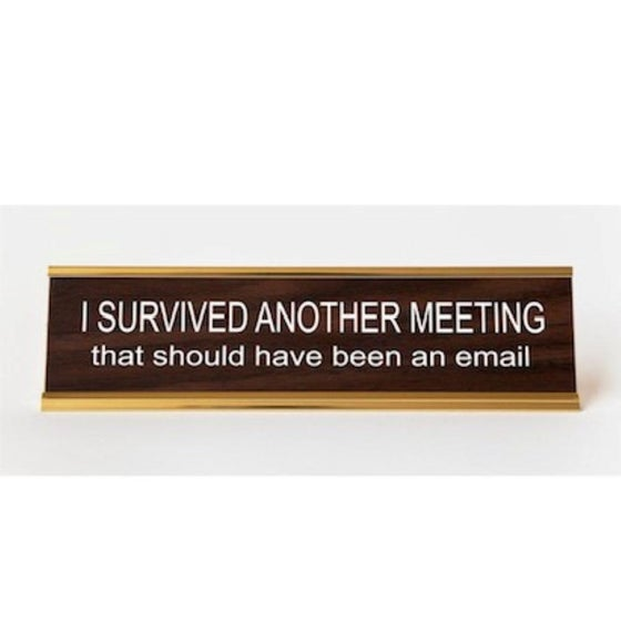 Image of I SURVIVED ANOTHER MEETING nameplate