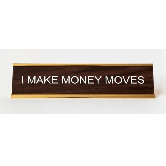 Image of I MAKE MONEY MOVES nameplate