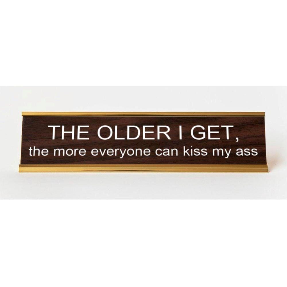Image of The Older I Get nameplate