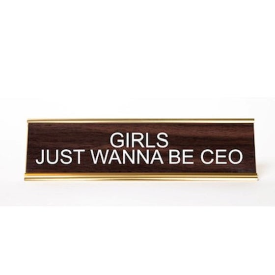 Image of Girls Just Wanna Be CEO nameplate
