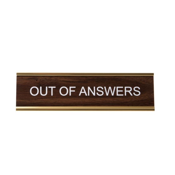 Image of OUT OF ANSWERS nameplate