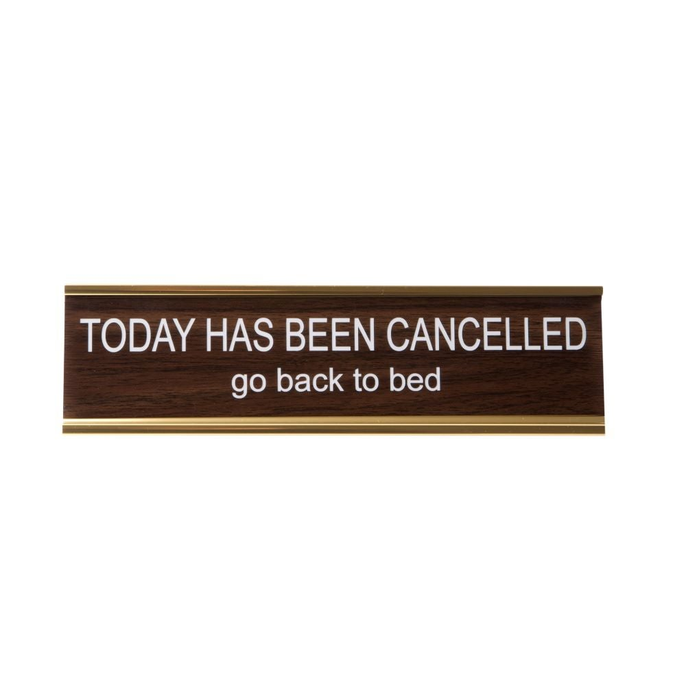 Image of TODAY HAS BEEN CANCELLED go back to bed nameplate