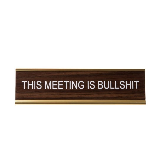 Image of THIS MEETING IS BULLSHIT nameplate