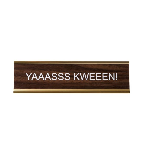 Image of YAAASSS KWEEEN! nameplate