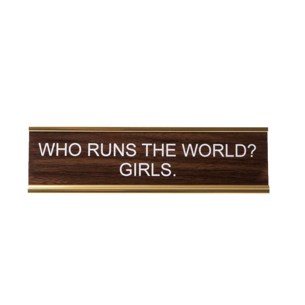 Image of WHO RUNS THE WORLD? Girls. nameplate