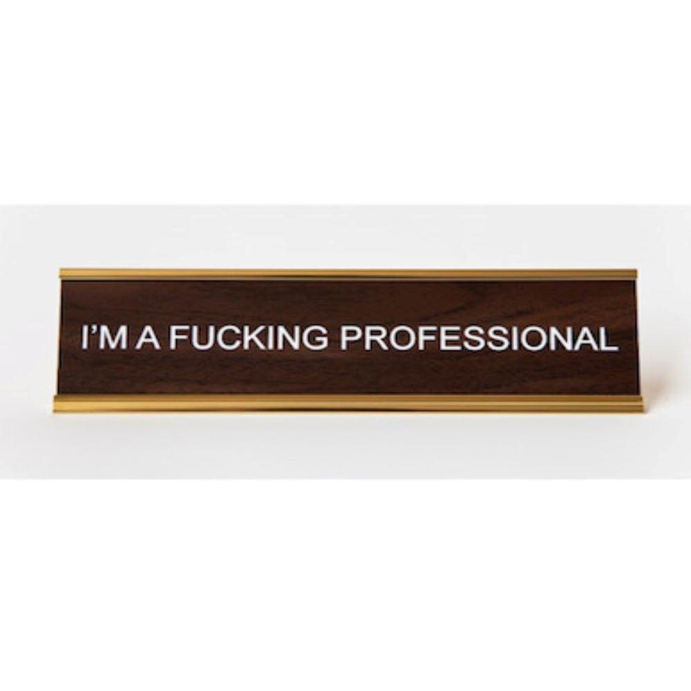 Image of I'M A FUCKING PROFESSIONAL nameplate