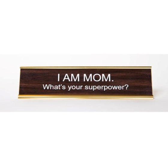 Image of I AM MOM whats your superpower? nameplate