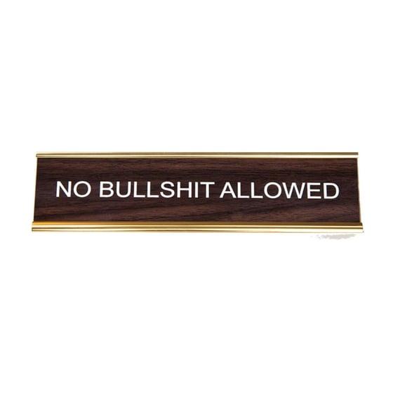 Image of NO BULLSHIT ALLOWED nameplate
