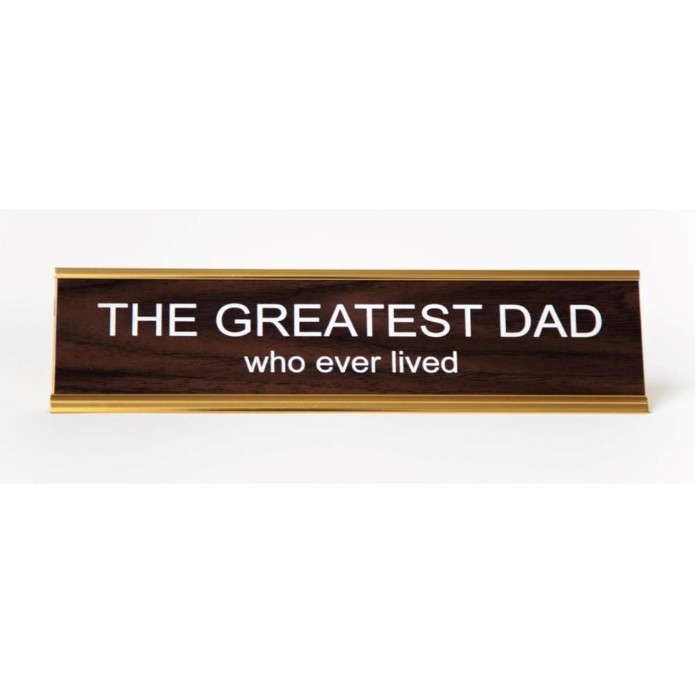 Image of Greatest Dad who ever lived nameplate