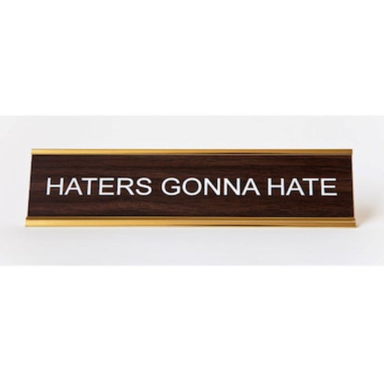 Image of HATERS GONNA HATE nameplate